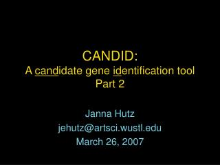 CANDID: A  cand idate gene  id entification tool Part 2