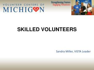 SKILLED VOLUNTEERS