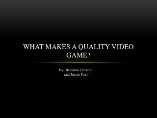 What makes a quality video game?