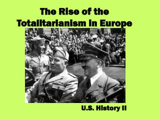 The Rise of the Totalitarianism in Europe
