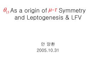 As a origin of      Symmetry  and Leptogenesis & LFV