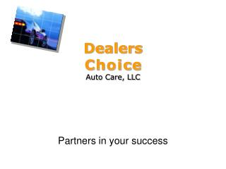 Dealers  C h o i c e Auto Care, LLC