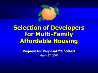 Selection of Developers  for Multi-Family  Affordable Housing
