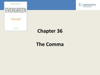 Chapter 36 The Comma