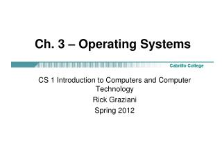Ch. 3 – Operating Systems
