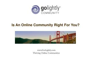 Is An Online Community Right For You?