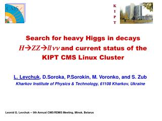 Search for heavy Higgs in decays  H  ZZ  ll nn  and current status of the KIPT CMS Linux Cluster