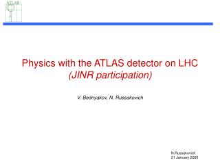 Physics with the ATLAS detector on LHC  (JINR participation)
