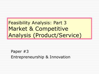Feasibility Analysis: Part 3 Market & Competitive Analysis (Product/Service)