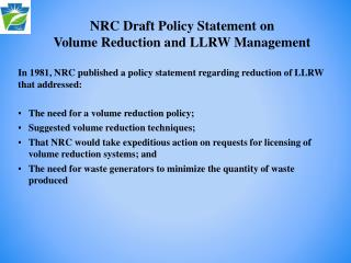 NRC Draft Policy Statement on             Volume Reduction and LLRW Management