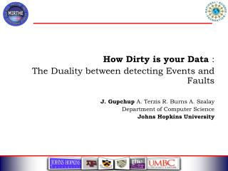 How Dirty is your Data  :  The Duality between detecting Events and Faults