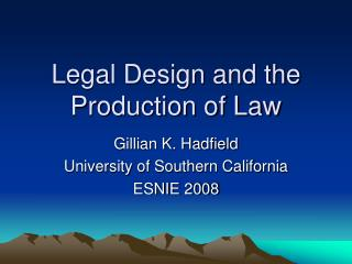Legal Design and the Production of Law