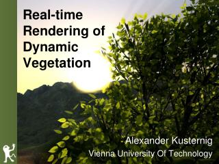 Real-time Rendering of Dynamic Vegetation