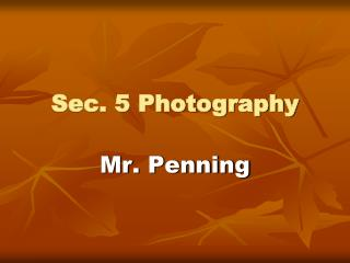 Sec. 5 Photography