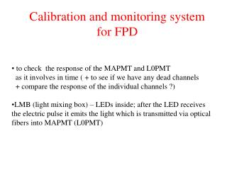 Calibration and monitoring system for FPD