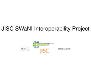 JISC SWaNI Interoperability Project