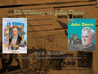 Eli Whitney vs. John Deere
