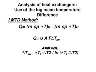 Analysis of heat exchangers: Use of the log mean temperature Difference