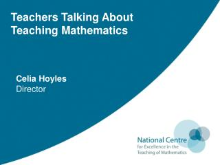 Teachers Talking About  Teaching Mathematics