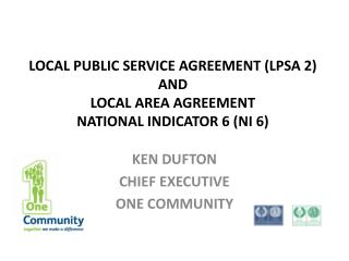 LOCAL PUBLIC SERVICE AGREEMENT (LPSA 2) AND LOCAL AREA AGREEMENT  NATIONAL INDICATOR 6 (NI 6)
