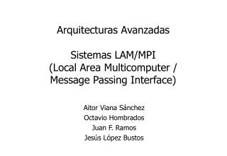 Arquitecturas Avanzadas Sistemas LAM/MPI (Local Area Multicomputer / Message Passing Interface)