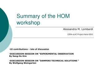 Summary of the HOM workshop