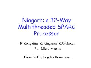 Niagara: a 32-Way Multithreaded SPARC Processor