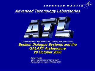 Spoken Dialogue Systems and the GALAXY Architecture 29 October 2000