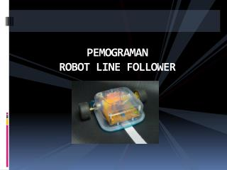 PEMOGRAMAN ROBOT LINE FOLLOWER
