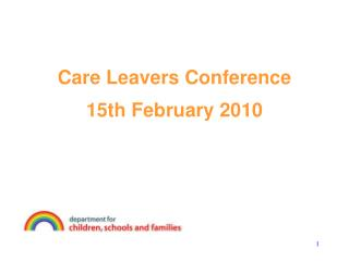 Care Leavers Conference 15th February 2010