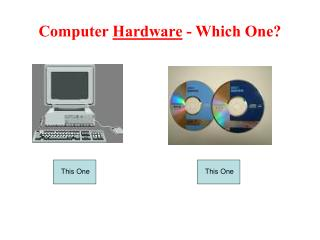 Computer Hardware - Which One