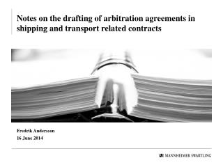 Notes on the drafting of arbitration agreements in shipping and transport related contracts