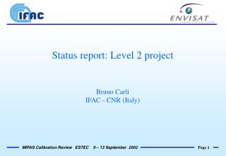 Status report: Level 2 project Bruno Carli IFAC - CNR (Italy)