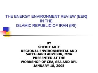 THE ENERGY ENVIRONMENT REVIEW (EER) IN THE  ISLAMIC REPUBLIC OF IRAN (IRI)