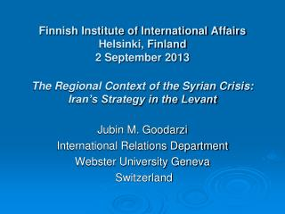 Jubin  M.  Goodarzi International Relations Department Webster University Geneva  Switzerland