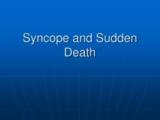 Syncope and Sudden Death