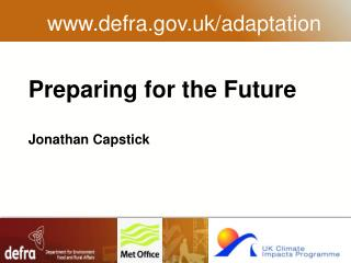 Preparing for the Future Jonathan Capstick