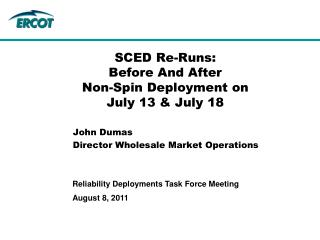 SCED Re-Runs:  Before And After  Non-Spin Deployment on  July 13 & July 18