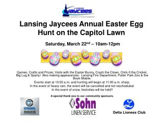 Lansing Jaycees Annual Easter Egg Hunt on the Capitol Lawn Saturday, March 22 nd  – 10am-12pm