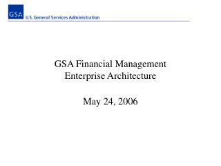 GSA Financial Management Enterprise Architecture