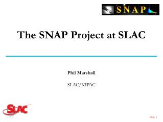 The SNAP Project at SLAC