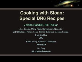 Cooking with Sloan: Special DR6 Recipes