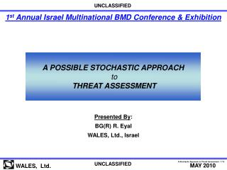 A POSSIBLE STOCHASTIC APPROACH to  THREAT ASSESSMENT