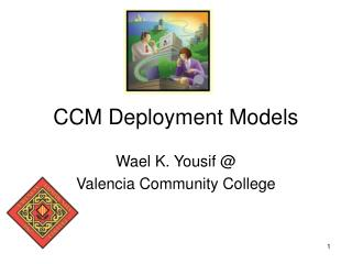CCM Deployment Models