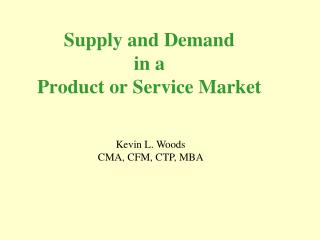 Supply and Demand in a Product or Service Market