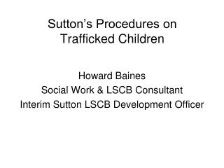 Sutton's Procedures on  Trafficked Children