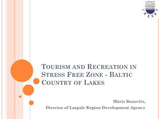 Tourism and Recreation in Stress Free Zone - Baltic Country of Lakes