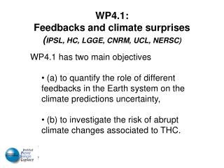 WP4.1:  Feedbacks and climate surprises ( IPSL, HC, LGGE, CNRM, UCL, NERSC)