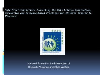 National Summit on the Intersection of       Domestic Violence and Child Welfare