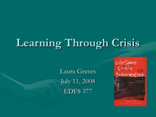 Learning Through Crisis